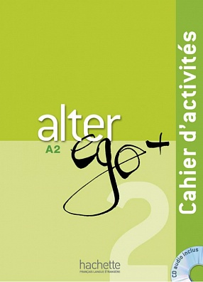 Alter Ego+ 2 Cahier d'activites + CD